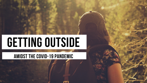 Getting Outside in the COVID-19 Pandemic Blog